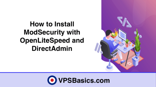How to Install ModSecurity with OpenLiteSpeed and DirectAdmin