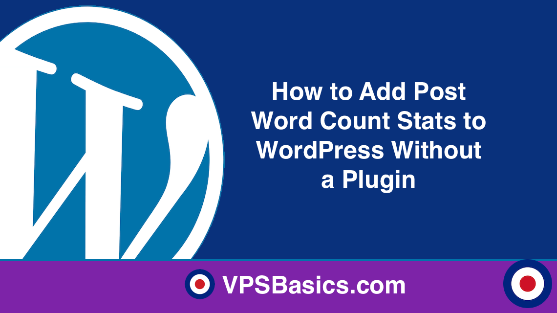 How to Add Post Word Count Stats to WordPress Without a Plugin