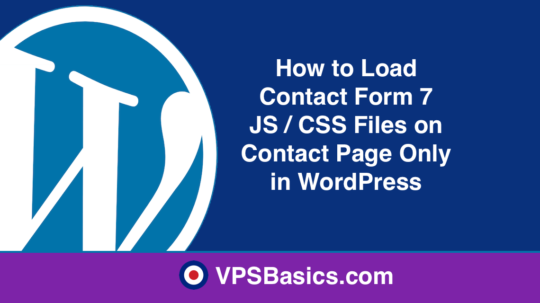 How to Load Contact Form 7 JS : CSS Files on Contact Page Only in WordPress