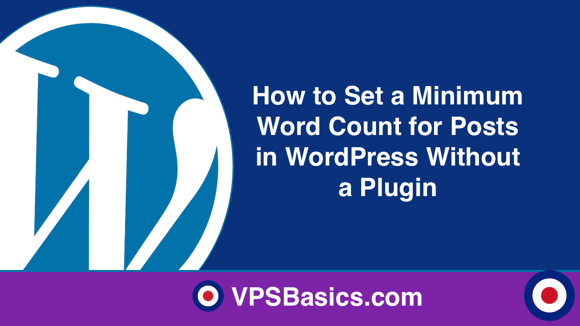 How to Set a Minimum Word Count for Posts in WordPress Without a Plugin