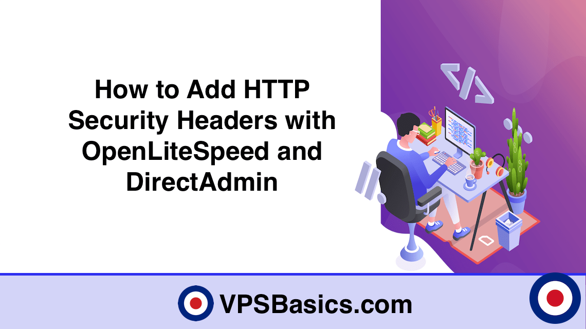 How to Add HTTP Security Headers with OpenLiteSpeed and DirectAdmin