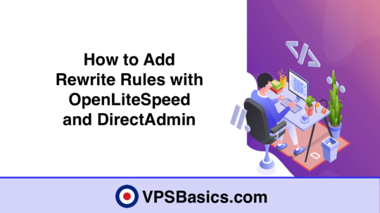 How to Add Rewrite Rules with OpenLiteSpeed and DirectAdmin