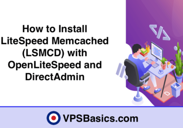 How to Install LiteSpeed Memcached (LSMCD) with OpenLiteSpeed and DirectAdmin