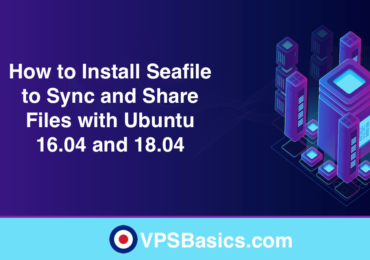 How to Install Seafile to Sync and Share Files with Ubuntu 16.04 and 18.04