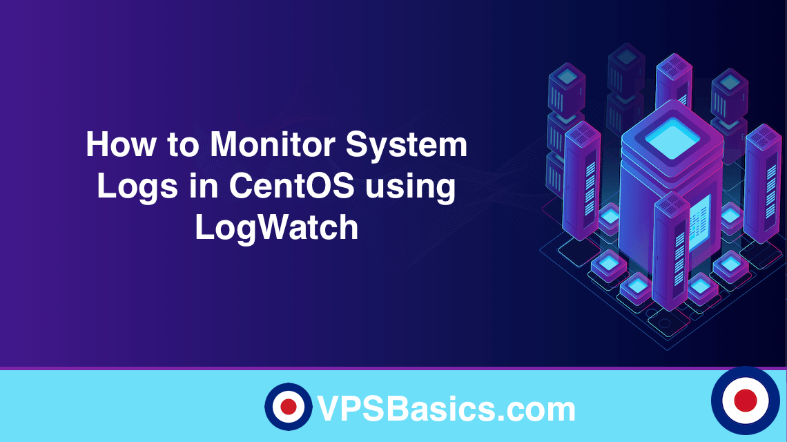How to Monitor System Logs in CentOS using LogWatch